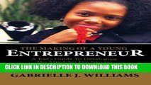 New Book The Making Of A Young Entrepreneur: A Kid s Guide To Developing The Mind-Set For Success