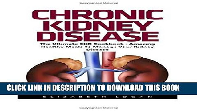 [PDF] Chronic Kidney Disease: The Ultimate CKD Cookbook - Amazing Healthy Meals To Manage Your