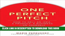 Collection Book One Perfect Pitch: How to Sell Your Idea, Your Product, Your Business--or Yourself