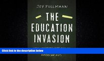 Free [PDF] Downlaod  The Education Invasion: How Common Core Fights Parents for Control of