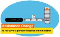Assistance Orange - Je retrouve la personnalisation de ma Livebox - Orange
