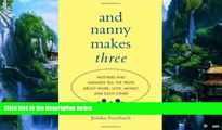 Books to Read  And Nanny Makes Three: Mothers and Nannies Tell the Truth About Work, Love, Money,