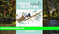Must Have  Thinking Outside the Gift Box: 75 Simple   Meaningful Gift Ideas to Spark Your
