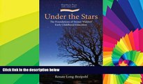 READ FULL  Under the Stars: The Foundations of Steiner Waldorf Early Childhood Education (Early