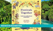 Must Have  Festivals Together: Guide to  Multicultural Celebration (Festivals and the Seasons)