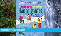 Deals in Books  101 More Dance Games for Children: New Fun and Creativity with Movement (SmartFun