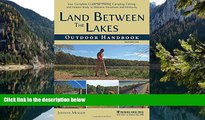 READ NOW  Land Between The Lakes Outdoor Handbook: Your Complete Guide for Hiking, Camping,