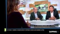 C à Vous : Echange tendu entre Karine Le Marchand et Patrick Cohen sur Marine Le Pen (Vidéo)