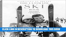[Read PDF] The Ultimate Ski Book: Legends, Resorts, Lifestyle,   More Download Online
