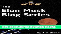 [Read PDF] The Elon Musk Blog Series: Wait But Why Download Online
