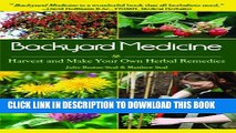 [Read PDF] Backyard Medicine: Harvest and Make Your Own Herbal Remedies Ebook Free