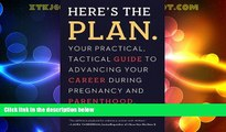 Big Deals  Here s the Plan.: Your Practical, Tactical Guide to Advancing Your Career During