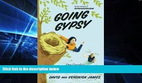 READ FULL  Going Gypsy: One Couple s Adventure from Empty Nest to No Nest at All  READ Ebook