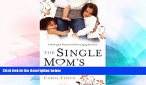 READ FULL  The Single Mom s Devotional: A Book of 52 Practical and Encouraging Devotions  Premium