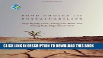 [Read PDF] Food Choice and Sustainability: Why Buying Local, Eating Less Meat, and Taking Baby