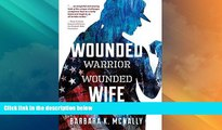 Must Have PDF  Wounded Warrior, Wounded Wife: Not Just Surviving But Thriving  Best Seller Books