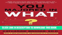 New Book You Majored in What?: Mapping Your Path from Chaos to Career