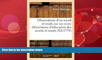 FREE PDF  Observations D Un Sourd Et Muet, Sur Un Cours Elementaire D Education Des Sourds Et