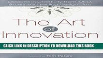 New Book The Art of Innovation: Lessons in Creativity from IDEO, America s Leading Design Firm