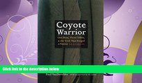 FULL ONLINE  Coyote Warrior: One Man, Three Tribes, and the Trial That Forged a Nation, Second