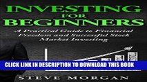 [PDF] Investing for Beginners:: A Practical Guide to Financial Freedom and Stock Market Investing