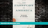 FAVORITE BOOK  The Passport in America: The History of a Document