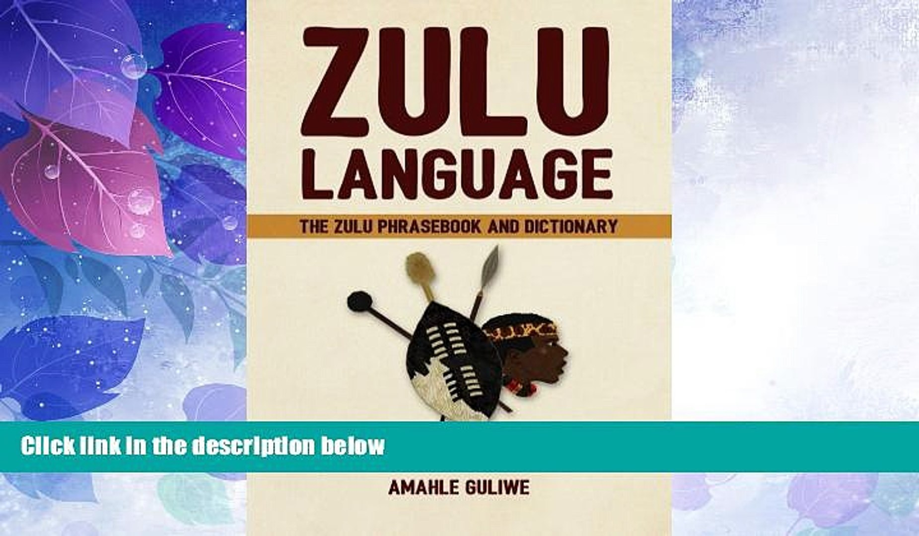 Big Deals  Zulu Language: The Zulu Phrasebook and Dictionary  Full Read Most Wanted