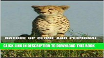 [PDF] Nature Up Close and Personal: How to get close up photos of Birds and Animals. Includes over