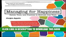 [PDF] Managing for Happiness: Games, Tools, and Practices to Motivate Any Team Full Colection