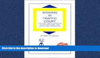 READ THE NEW BOOK Winning in Traffic Court : I Fight MY Traffic Tickets in Court, on My Own...and