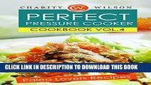 [PDF] PRESSURE COOKER COOKBOOK: Vol. 4 Paleo Lovers Recipes (Pressure Cooker Recipes) (Pressure