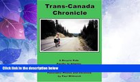 Big Deals  Trans-Canada Chronicle: A Bicycle Ride Pacific to Atlantic 4,400 miles  Best Seller