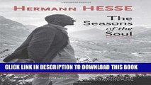 [PDF] The Seasons of the Soul  The Poetic Guidance and Spiritual Wisdom of Hermann Hesse Full Online