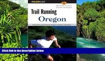 Big Deals  Trail Running Oregon: Northwest and Central Oregon s Classic Trail Runs (Trail Running