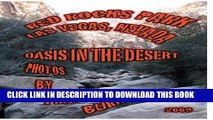 [PDF] Oasis in the Desert (Photos of Red Rocks Park, Las Vegas, Nevada Book 1) Full Colection