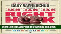 [PDF] Jab, Jab, Jab, Right Hook: How to Tell Your Story in a Noisy Social World Full Colection