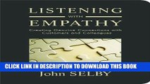 [Read PDF] Listening With Empathy: Creating Genuine Connections With Customers and Colleagues