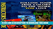 [PDF] Follow Your True Colors to the Work You Love: An Interactive Journey to Self-Discovery and