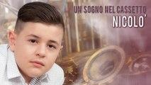 Nicolò - Anteprima Album: Un Sogno nel Cassetto