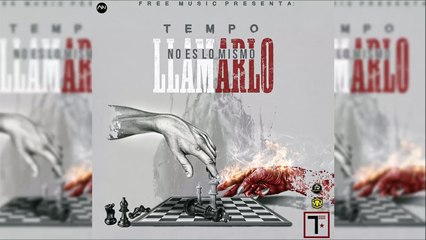 Tempo - No Es Lo Mismo Llamarlo [Official Audio]