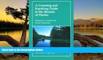Big Deals  A Canoeing and Kayaking Guide to the Streams of Florida, Vol. II: Central and South