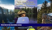 Big Deals  Up the Lake With a Paddle - Canoe and Kayak Guide - Tahoe Region, Crystal Basin, and
