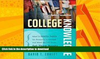GET PDF  College Knowledge: What It Really Takes for Students to Succeed and What We Can Do to Get