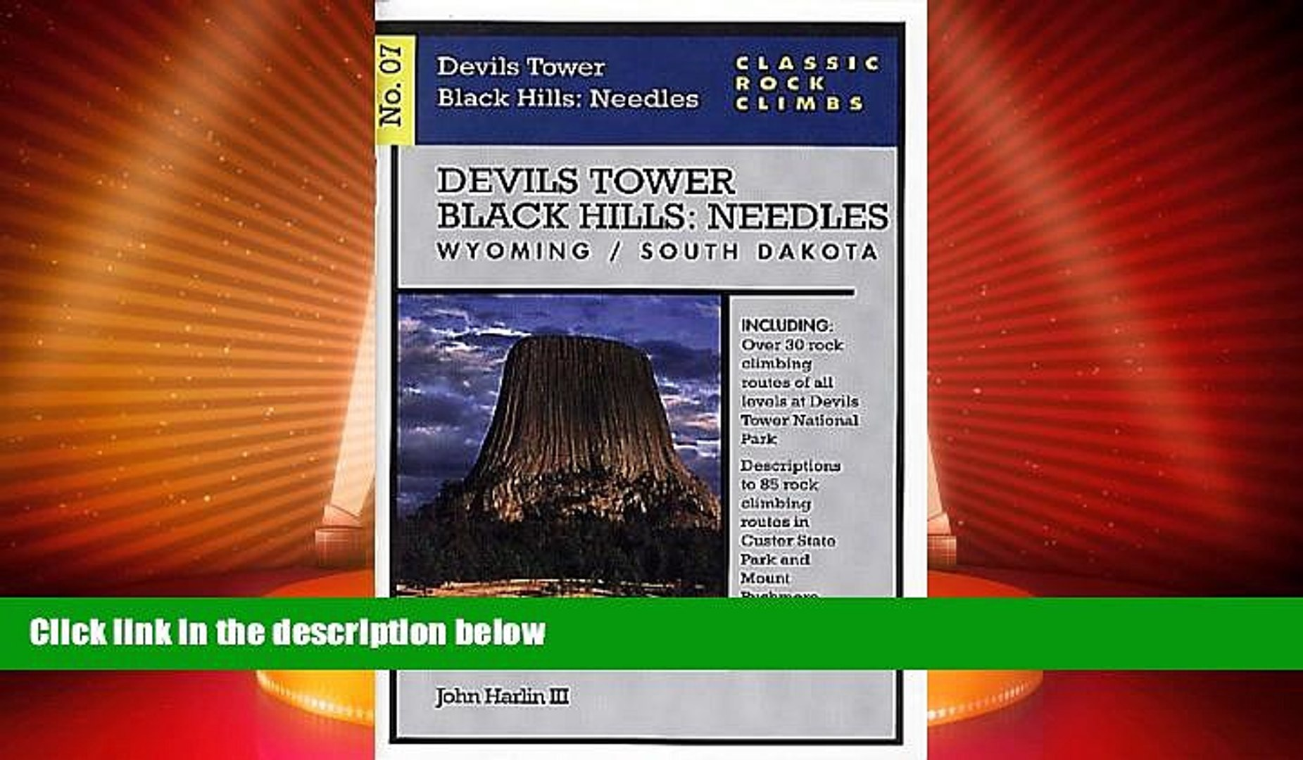 Big Deals  Classic Rock Climbs No. 07 Devils Tower/Black Hills: Needles, Wyoming and South  Best