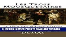 [PDF] Les Trois Mousquetaires: La Saga des Mousquetaires - Volume I (French Edition) Full Online