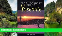 Big Deals  Cross Country Skiing in Yosemite  Full Read Most Wanted