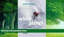 Big Deals  White Planet: A Mad Dash through Modern Global Ski Culture  Best Seller Books Best Seller