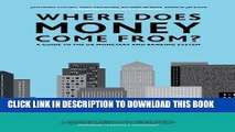 [PDF] Where Does Money Come From? Popular Collection