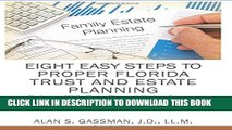 [New] Eight Easy Steps to Proper Florida Trust and Estate Planning Exclusive Online