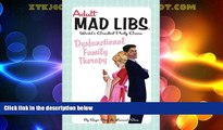 Big Deals  Dysfunctional Family Therapy (Adult Mad Libs)  Full Read Most Wanted